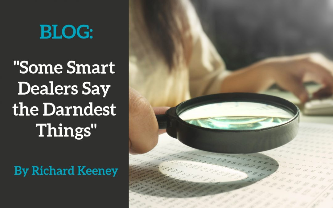 Some Smart Dealers Say the Darndest Things by Richard Keeney